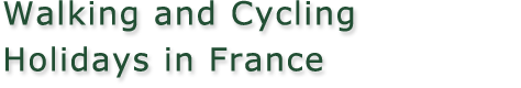 Walking and Cycling Holidays in France